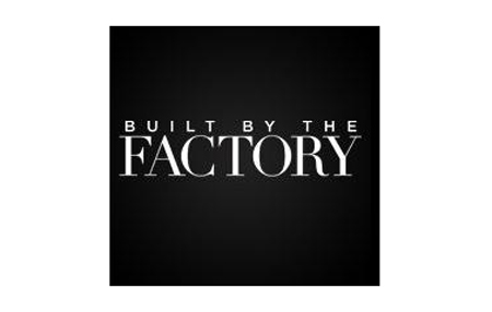 Built by the Factory
